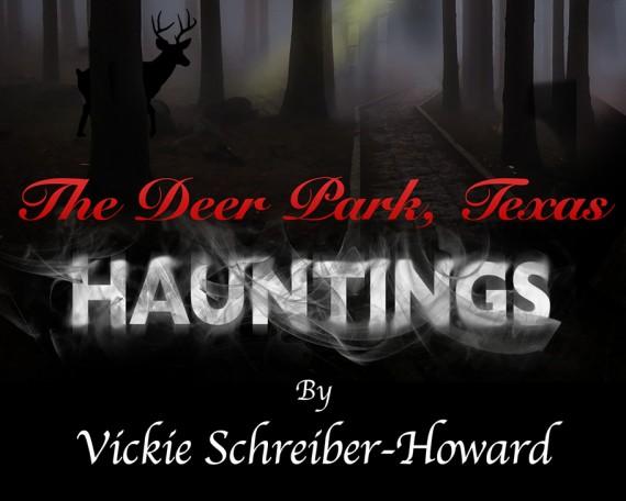 The Deer Park Texas Hauntings