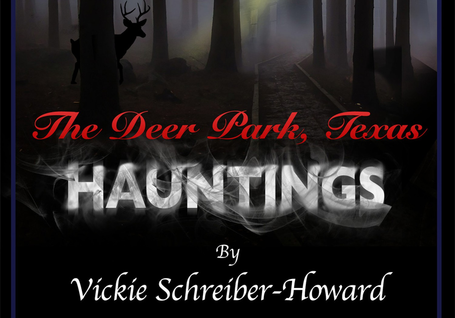 The Deer Park Texas Hauntings